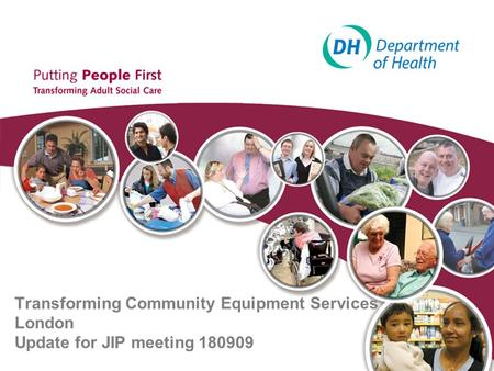 Transforming Community Equipment Services London Update for JIP meeting 180909.