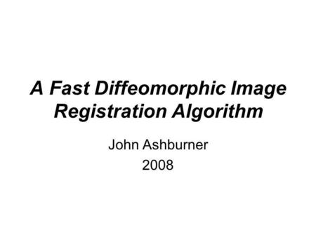 A Fast Diffeomorphic Image Registration Algorithm
