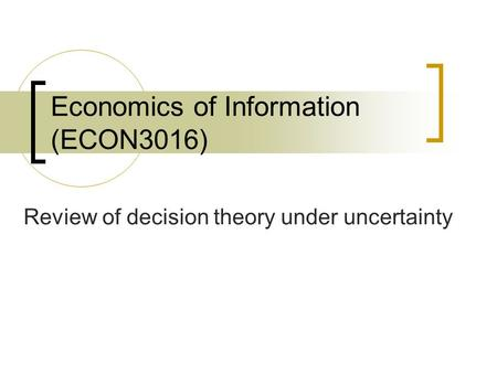 Economics of Information (ECON3016)