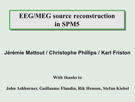 EEG/MEG source reconstruction in SPM5