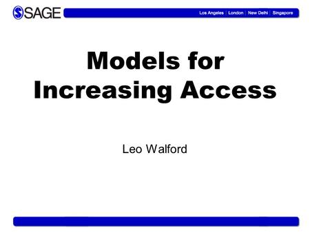 Models for Increasing Access Leo Walford. Bloomsbury Conference, 29 June 2007 Remember 1997? As a librarian, you: Bought print journals via subscription.