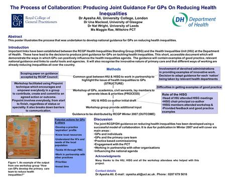 The Process of Collaboration: Producing Joint Guidance For GPs On Reducing Health Inequalities Acknowledgments Many thanks to the HIU, HISG and all the.