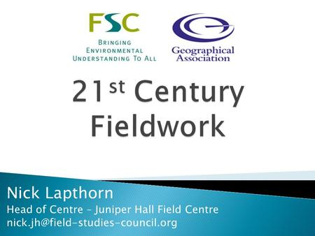 Nick Lapthorn Head of Centre – Juniper Hall Field Centre