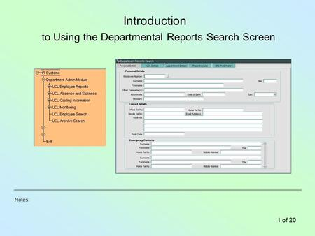 Notes: 1 of 20 to Using the Departmental Reports Search Screen Introduction.