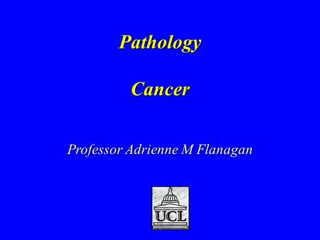 PathologyCancer Professor Adrienne M Flanagan. What is the role of the pathologist? Postmortem? Tissue diagnosis – benign vs malignant (cancer) What type.