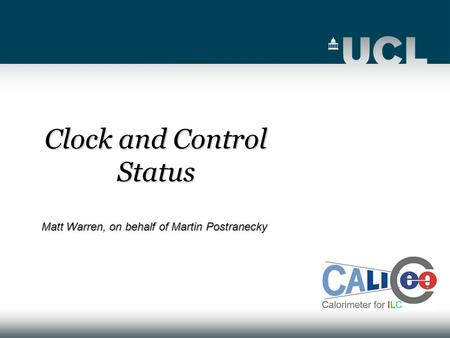 Clock and Control Status Matt Warren, on behalf of Martin Postranecky.