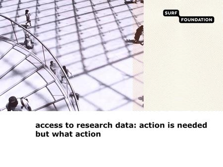 Access to research data: action is needed but what action.
