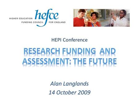 Alan Langlands 14 October 2009 HEPI Conference. Louis Pasteur 1822 - 1895 ________________________________________________________________________________________________________________.