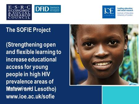 The SOFIE Project (Strengthening open and flexible learning to increase educational access for young people in high HIV prevalence areas of Malawi and.