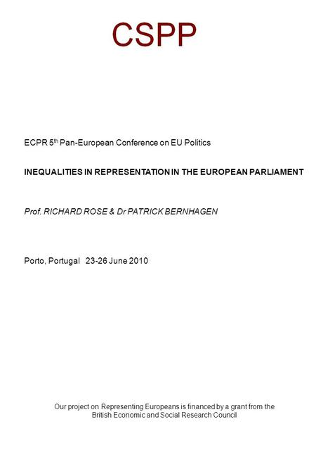 Our project on Representing Europeans is financed by a grant from the British Economic and Social Research Council ECPR 5 th Pan-European Conference on.