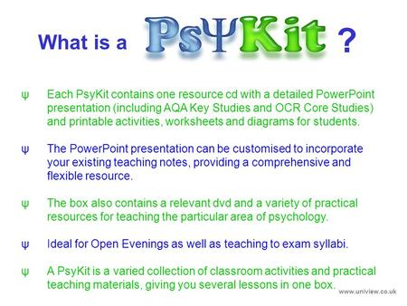 Title Screen ? What is a Each PsyKit contains one resource cd with a detailed PowerPoint presentation (including AQA Key Studies and OCR Core Studies)