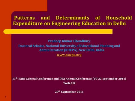 Patterns and Determinants of Household Expenditure on Engineering Education in Delhi Pradeep Kumar Choudhury Doctoral Scholar, National University of Educational.