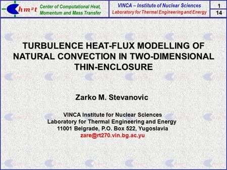 Zarko M. Stevanovic VINCA Institute for Nuclear Sciences