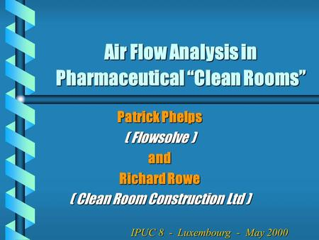 "Air Flow Analysis in Pharmaceutical ""Clean Rooms"""