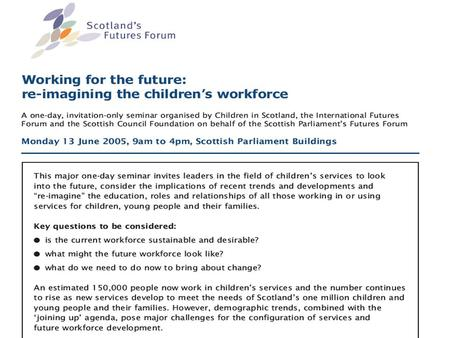 Key issues Better information on the workforce.