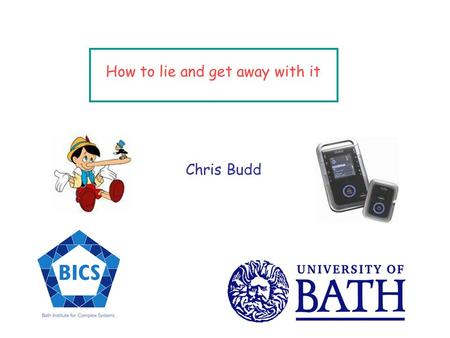 How to lie and get away with it Chris Budd How to tell the truth How to catch a liar How to lie and get away with it.