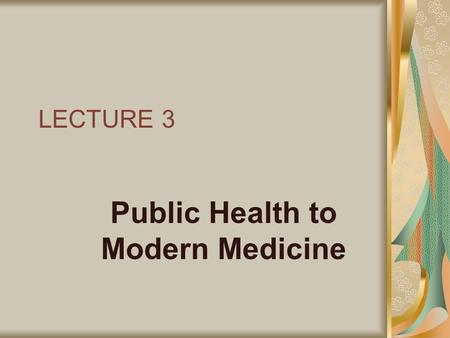 LECTURE 3 Public Health to Modern Medicine. Overview. McKeown- medicine and public health development of modern medicine and the hospital why did public.