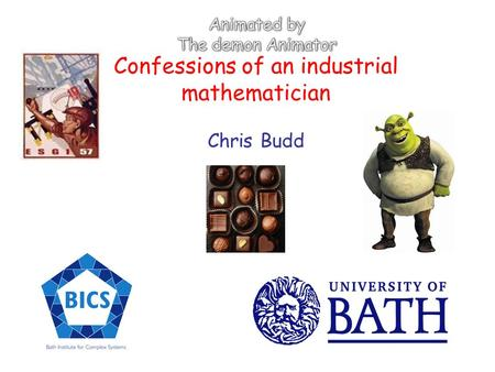 Confessions of an industrial mathematician Chris Budd.
