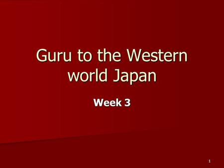 1 Guru to the Western world Japan Week 3. 2 Overview – Japanese business environment Business conglomerates Business conglomerates Zaibatsu Zaibatsu Single.