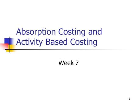 Absorption Costing and Activity Based Costing