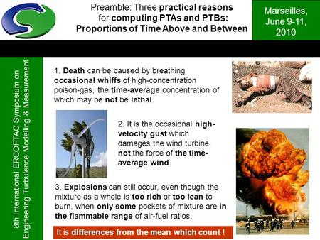 Marseilles, June 9-11, 2010 8th International ERCOFTAC Symposium on Engineering Turbulence Modelling & Measurement Preamble: Three practical reasons for.