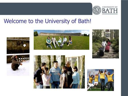 Welcome to the University of Bath!. Pre-departure briefing The application process Your visa Your preparation Your journey Your first few days.