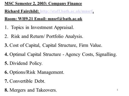 1 MSC Semester 2, 2003: Company Finance Richard Fairchild:  Room: WH9.21