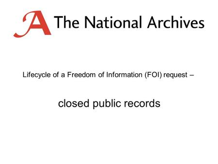 Lifecycle of a Freedom of Information (FOI) request – closed public records.