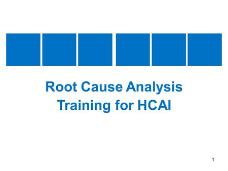 1 Root Cause Analysis Training for HCAI. 2 Session 1 Welcome and Introductions.