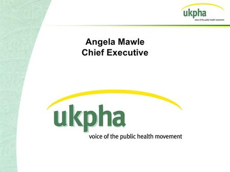 Angela Mawle Chief Executive. Our priorities Combating health inequalities –Working for a fairer, more equitable and healthier society Promoting sustainable.