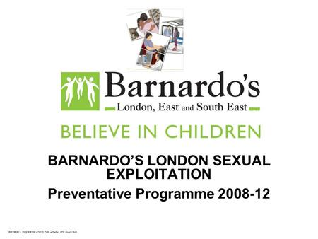 BARNARDO'S LONDON SEXUAL EXPLOITATION