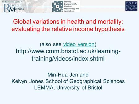 Global variations in health and mortality: evaluating the relative income hypothesis (also see video version)  training/videos/index.shtml.