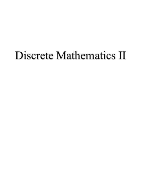 Discrete Mathematics II. Contents 1 Introduction 2 Combinatorics, permutations and combinations. 3 Algebraic Structures and matrices: Homomorphism, commutative.