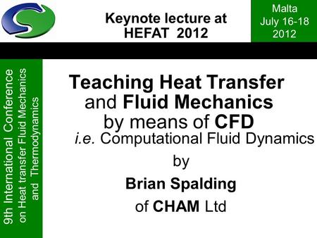 Malta July 16-18 2012 9th International Conference on Heat transfer Fluid Mechanics and Thermodynamics Teaching Heat Transfer and Fluid Mechanics by means.