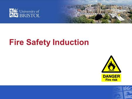 Fire Safety Induction. We will look at Legal requirements Understanding fire Fire hazards and risks Fire prevention and control Fire extinguisher safety.