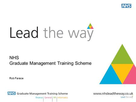 NHS Graduate Management Training Scheme Rob Farace.