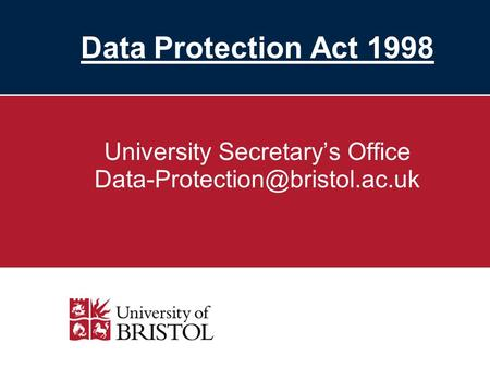 Data Protection Act 1998 University Secretarys Office