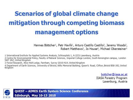 Scenarios of global climate change mitigation through competing biomass management options Hannes Böttcher 1, Petr Havlík 1, Arturo Castillo Castillo 2,