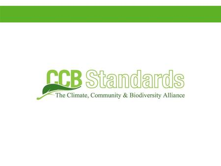 The Climate, Community & Biodiversity Alliance (CCBA)