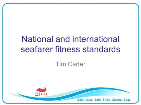 National and international seafarer fitness standards Tim Carter.