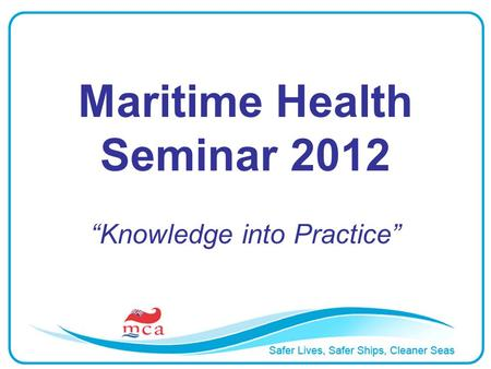 Maritime Health Seminar 2012 Knowledge into Practice.
