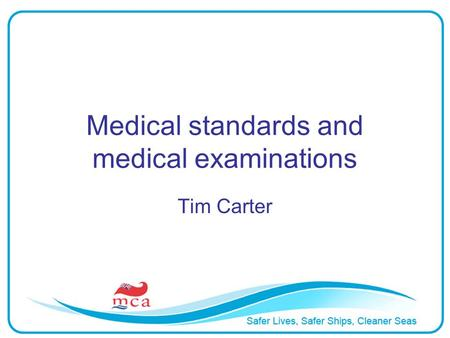 Medical standards and medical examinations Tim Carter.