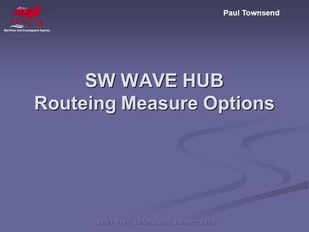 Paul Townsend SW WAVE HUB Routeing Measure Options.