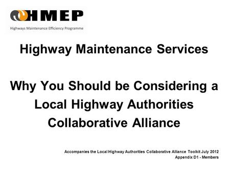 Highway Maintenance Services Why You Should be Considering a Local Highway Authorities Collaborative Alliance Accompanies the Local Highway Authorities.
