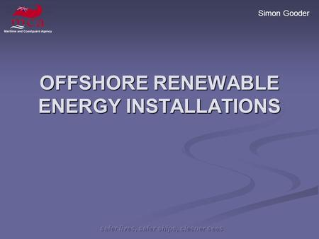 Simon Gooder OFFSHORE RENEWABLE ENERGY INSTALLATIONS.