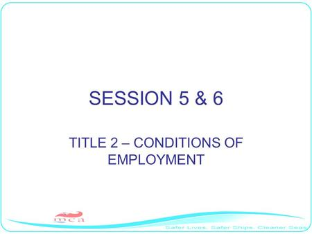 SESSION 5 & 6 TITLE 2 – CONDITIONS OF EMPLOYMENT.