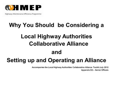 Why You Should be Considering a Local Highway Authorities Collaborative Alliance and Setting up and Operating an Alliance Accompanies the Local Highway.
