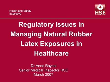 Dr Anne Raynal Senior Medical Inspector HSE March 2007