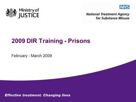 2009 DIR Training - Prisons February - March 2009.
