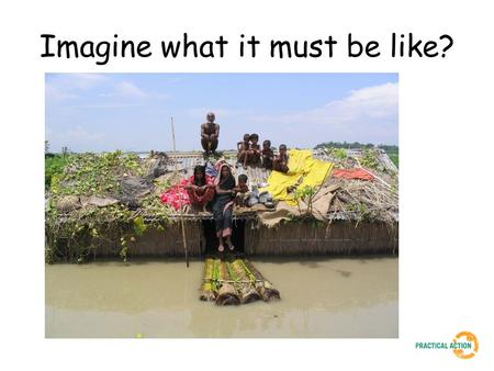 Imagine what it must be like?. For many people living in Bangladesh, flooding each year has become normal Why?